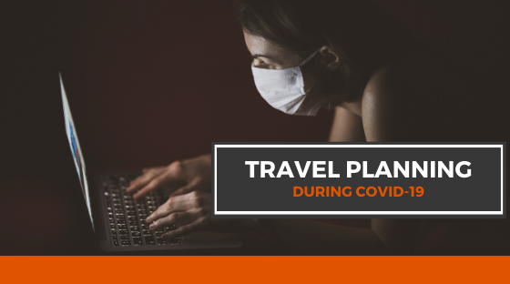 travel planning during covid pandemic